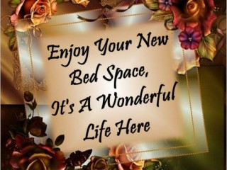 Enjoy Your New Bed Space, It's A Wonderful Life Here